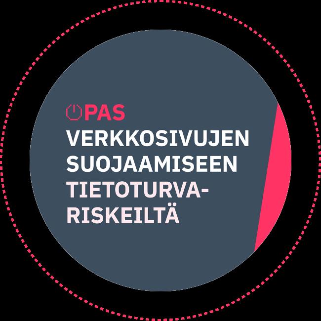 Kuvassa ympyrän sisällä teksti: Opas verkkosivujen suojaamiseen tietoturvariskeiltä